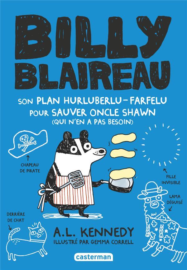 Billy Blaireau T.2 ; son plan hurluberlu-farfelu pour sauver oncle Shawn (qui n'en a pas besoin)