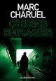 Chiens enragés  - Marc Charuel