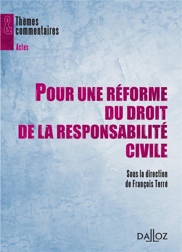 Pour Une Reforme Du Droit De La Responsabilite Civile