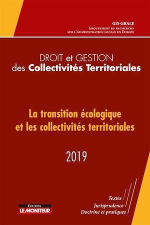 Droit et gestion des collectivités territoriales ; la transition écologique et les collectivités territoriales (édition 2019)