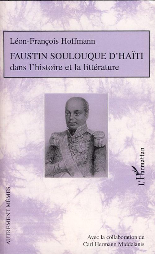 Faustin Soulouque d'Haïti dans l'histoire et la littérature