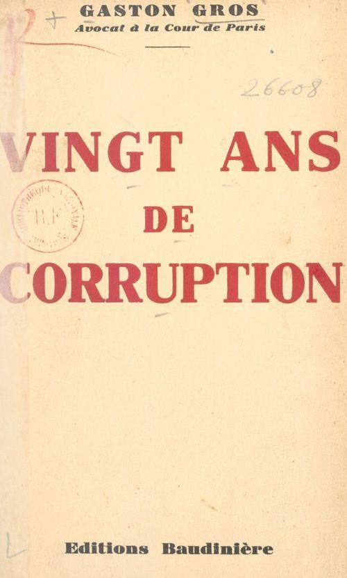 Vingt ans de corruption  - Gaston Gros