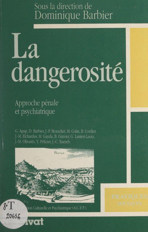 La dangerosité : approche pénale et psychiatrique