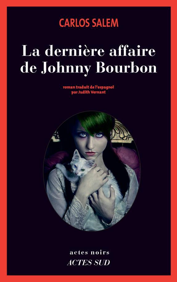 La dernière affaire de Johnny Bourbon ; je reste roi (émérite) d'Espagne