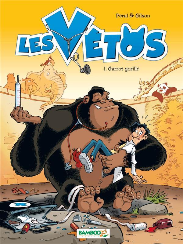 les vétos t.1 ; garrot gorille