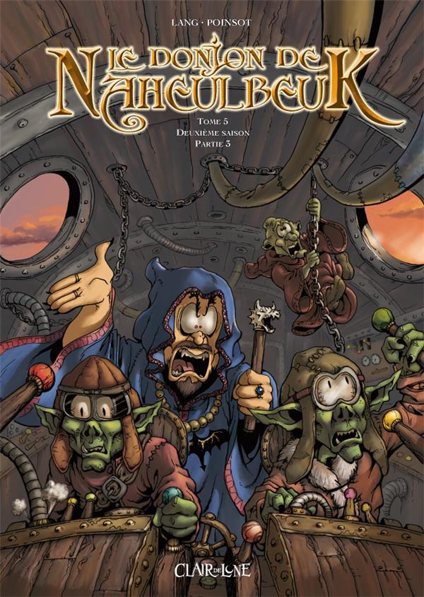 Le donjon de Naheulbeuk T.5 ; deuxième saison, partie 3