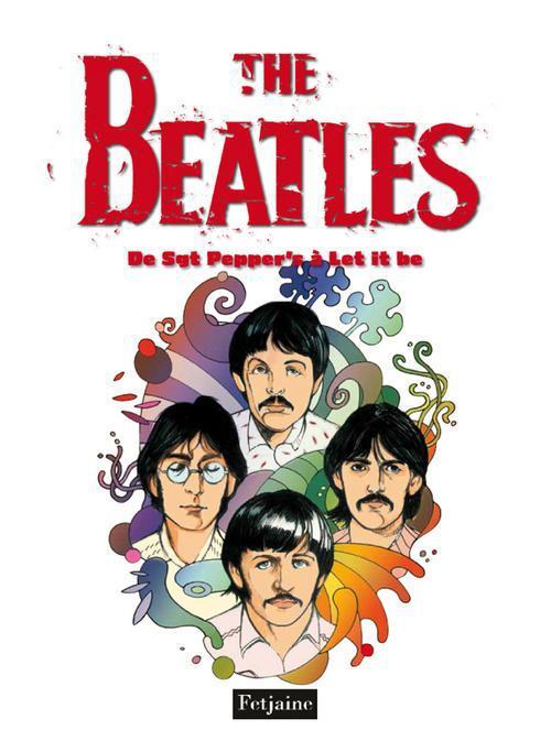 the Beatles t.3 ; de Sgt Pepper's à Let it be