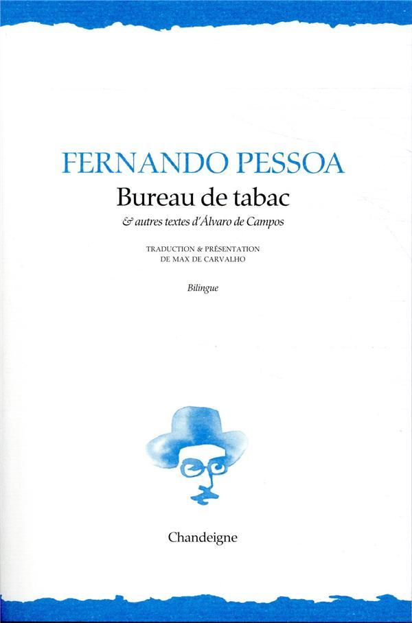 BUREAU DE TABAC ET AUTRES POEMES D'ALVARO DE CAMPOS