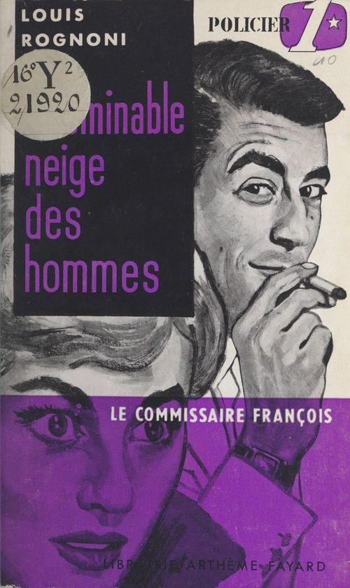 Le Commissaire François : l'abominable neige des hommes  - Louis Rognoni