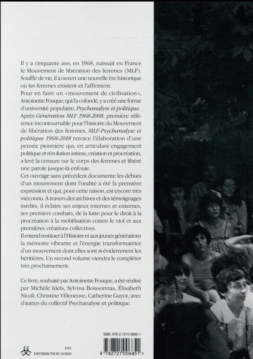 MLF ; psychanalyse et politique 1968-2018 ; 50 ans de libération des femmes t.1 ; les premières années