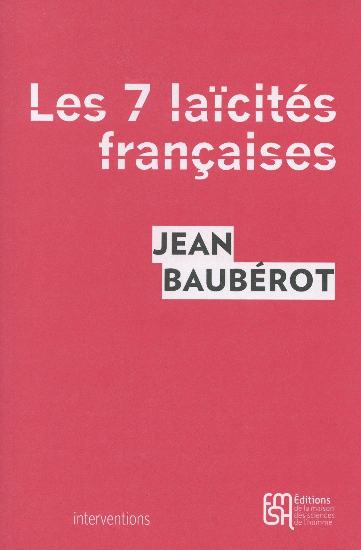 les sept laicites francaises - le modele francais de laicite n'existe pas
