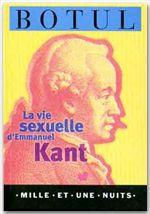 La vie sexuelle d'Emmanuel Kant  - Botul-J.B  - Jean-Baptiste Botul