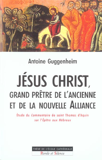 Jesus christ grand pretre de l'ancienne et nouvelle alliance