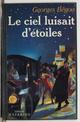 Le ciel luisait d'étoiles  - Georges Bégou