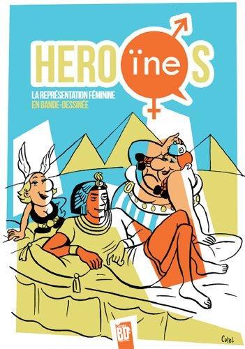 Hero(Ine)S - La Representation Feminine En Bande-Dessinee