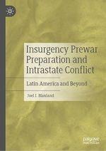 Insurgency Prewar Preparation and Intrastate Conflict  - Joel J. Blaxland