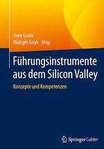 Führungsinstrumente aus dem Silicon Valley  - Rudiger Goyk - Sven Grote