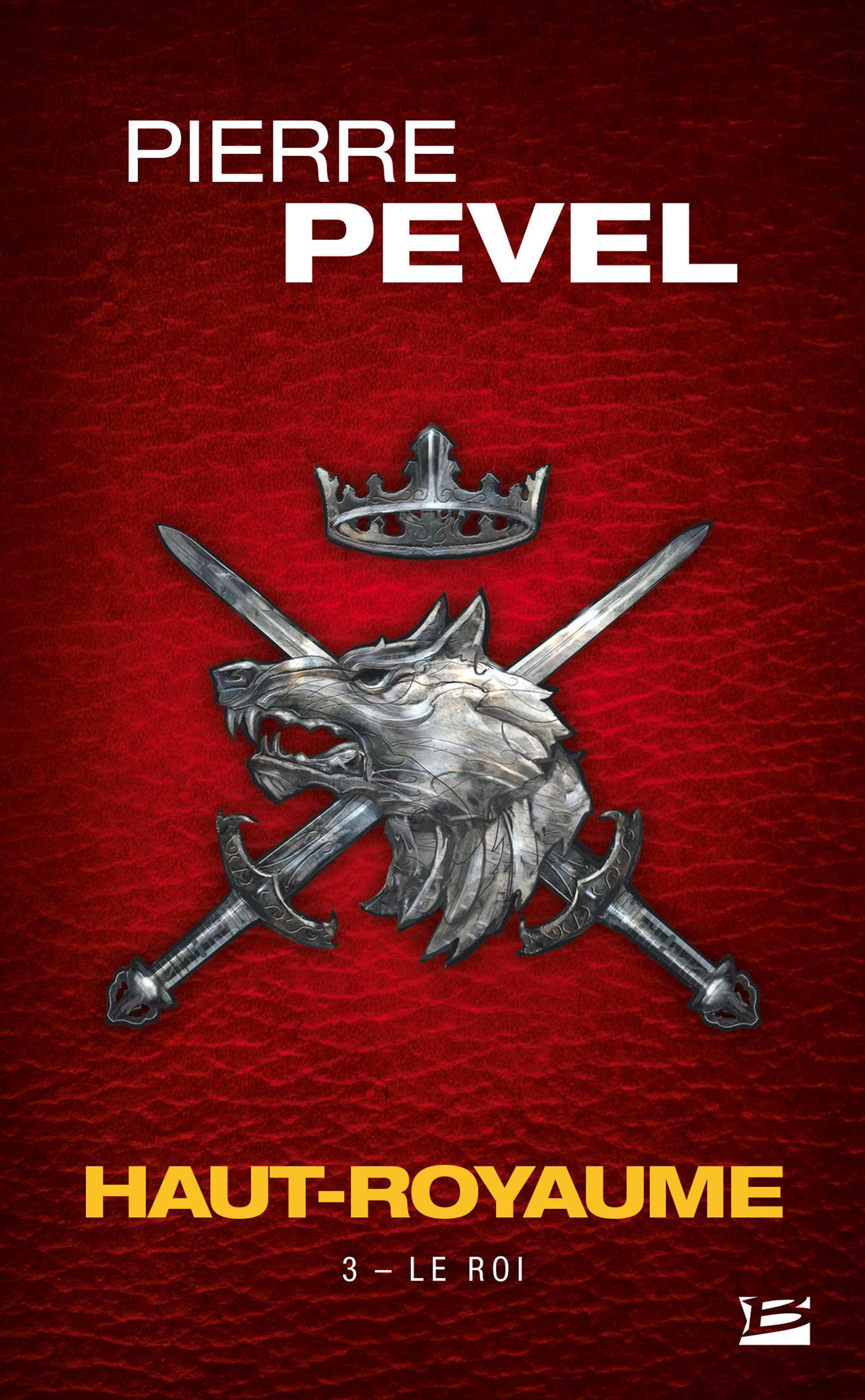Haut-Royaume T.3 ; le roi