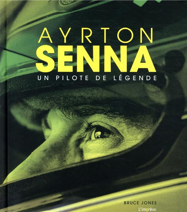 Ayrton Senna ; un pilote de légende