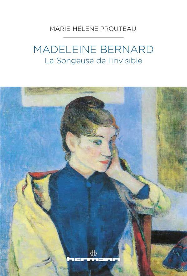 MADELEINE BERNARD - LA SONGEUSE DE L-INVISIBLE