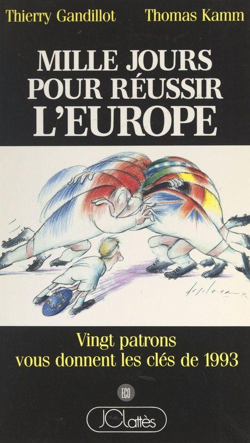 Mille jours pour réussir l'Europe