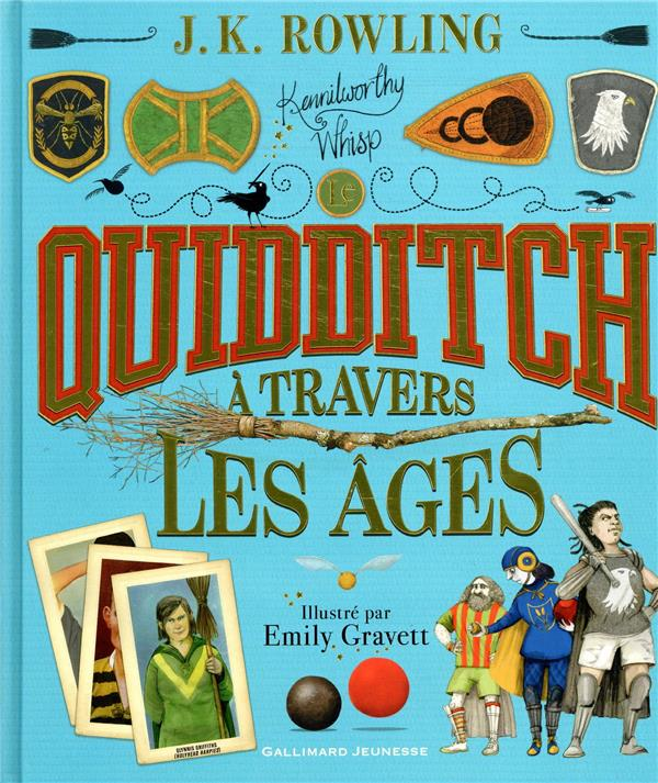 Le quidditch à travers les ages ; version illustrée