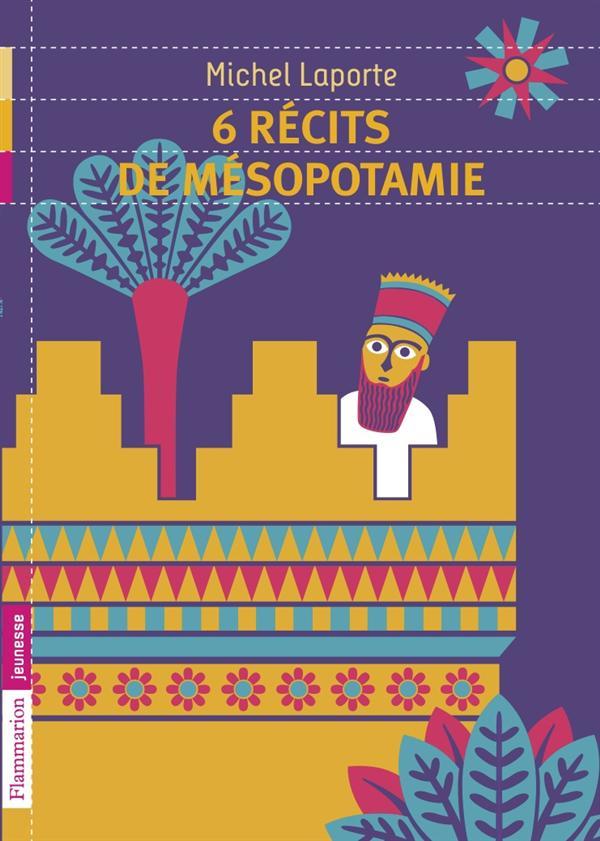 6 récits de Mésopotamie
