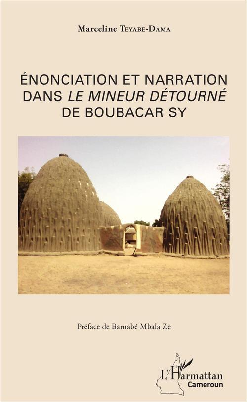 Enonciation et narration dans <em>le mineur</em> detourne de boubacar sy
