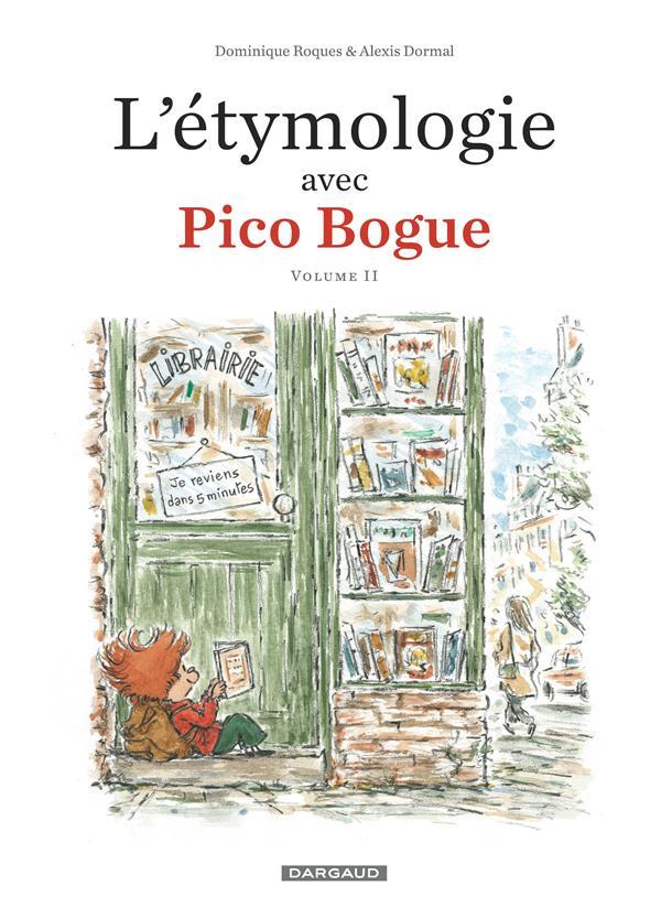 L'ETYMOLOGIE AVEC PICO BOGUE T.2 ROQUES DOMINIQUE