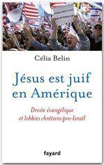 Jésus est juif en Amérique  - Celia Belin