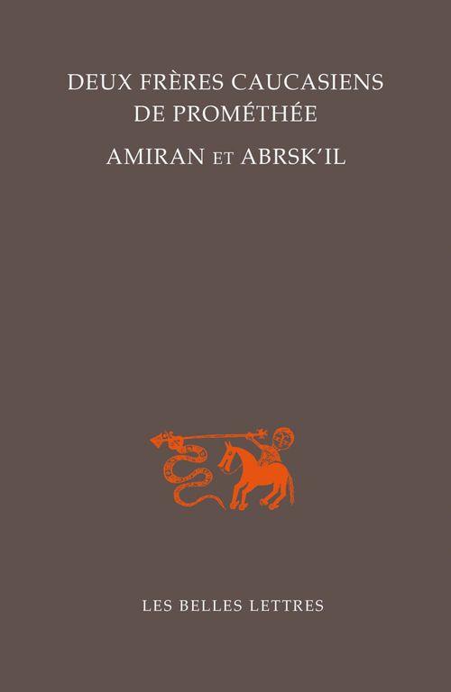 Deux frères caucasiens de Prométhée, Amiran et Abrsk'il