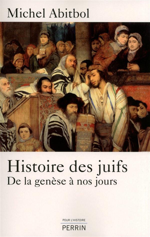 Histoire des juifs ; de la genèse à nos jours