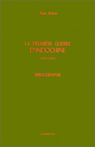 La première guerre d'Indochine (1945-1954) ; bibliographie