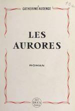 Les aurores  - Catherine Audenge