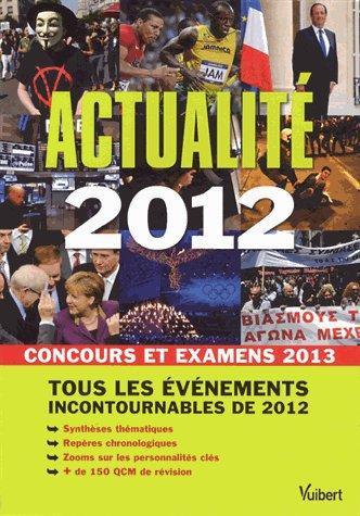 Actualite 2012 ; Concours Et Examens 2013 ; Tous Les Evenements Incoutournables De 2012