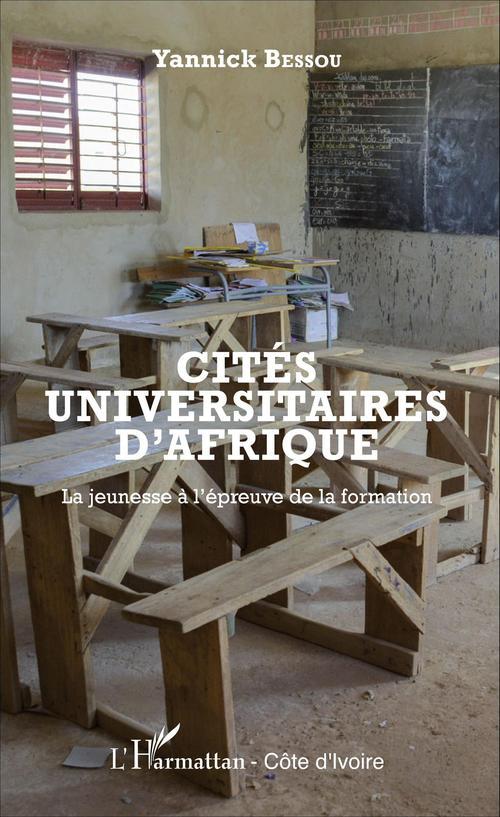 cités universitaires d'Afrique ; la jeunesse à l'épreuve de la formation