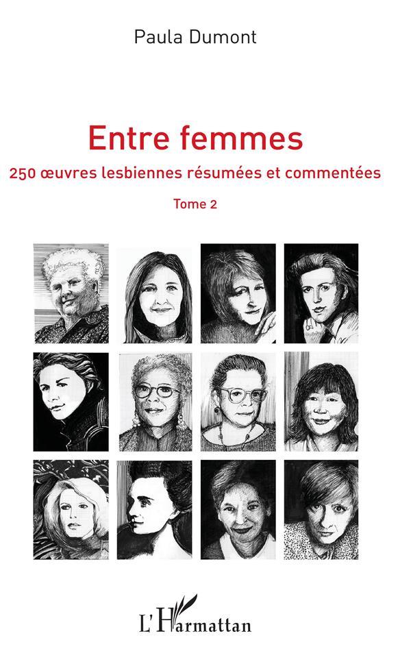 Entre femmes ; 250 oeuvres lesbiennes résumées et commentées t.2