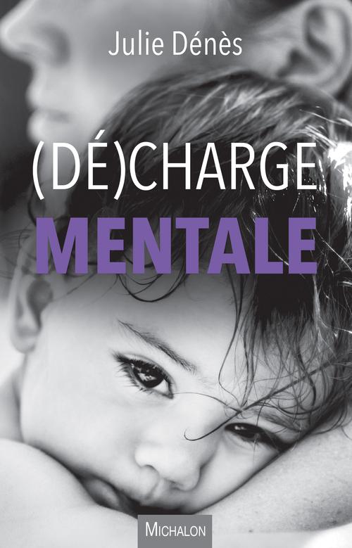 (Dé)charge mentale  - Julie Dénès