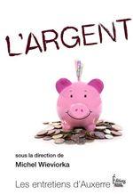Vente Livre Numérique : L'Argent  - Michel WIEVIORKA