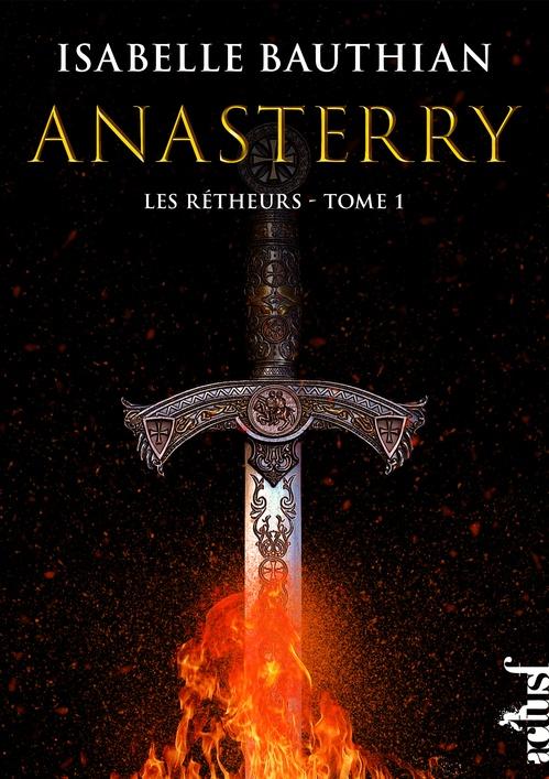 les rhéteurs t.1 ; Anasterry