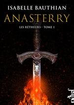 Vente Livre Numérique : Les rhéteurs t.1 ; Anasterry  - Isabelle BAUTHIAN
