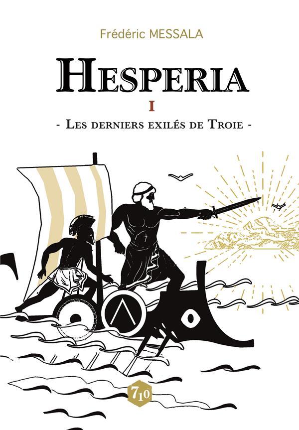 Hesperia t.1 ; la fuite de Troie
