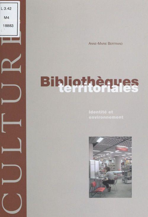 Bibliothèques territoriales : Identité et environnement
