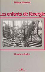 Les Enfants de l'énergie : grandir solidaire
