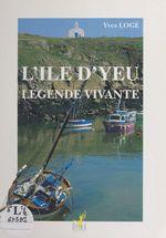 L'Île d'Yeu, légende vivante