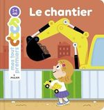 Le chantier  - Marie Dugleux - Didier Balicevic