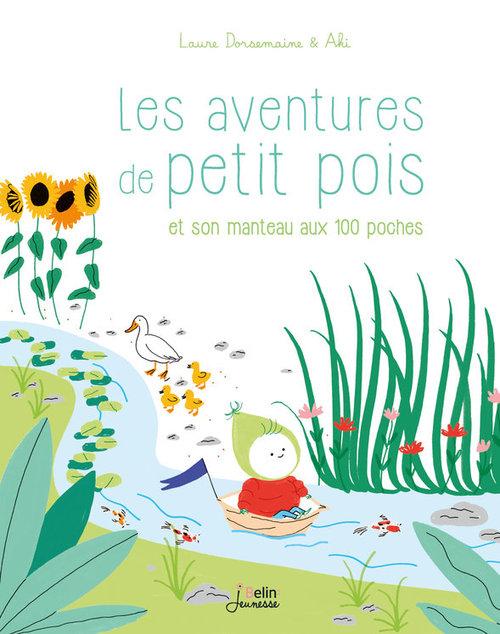 Les aventures de Petit Pois et son manteau aux 100 poches  - Laure Dorsemaine  - Aki