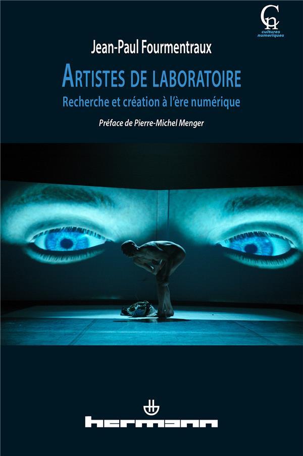 Artistes de laboratoire ; recherche et création à l'ère numérique