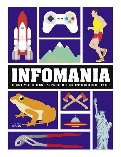 Infomania ; l'encyclo des faits curieux et records fous
