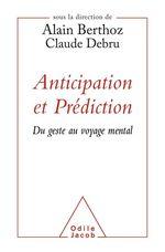 Vente Livre Numérique : Anticipation et Prédiction  - Alain Berthoz - Claude Debru